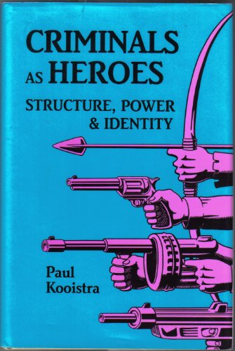 9780879724313: Criminals As Heroes: Structure, Power, and Identity