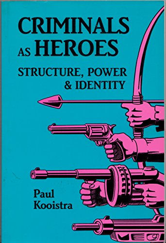 9780879724320: Criminals As Heroes: Structure, Power and Identity