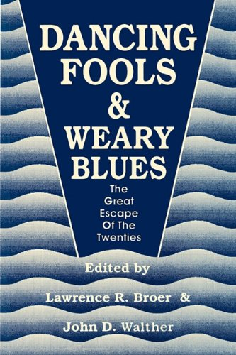 Dancing Fools and Weary Blues: The Great Escape of the Twenties
