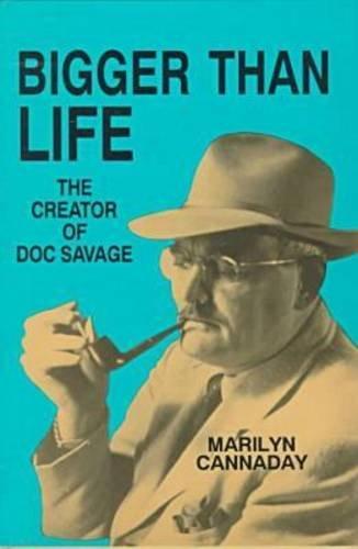 9780879724719: Bigger Than Life: The Creator of Doc Savage