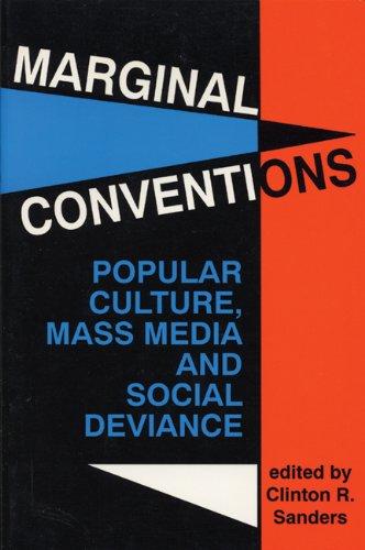 9780879724894: Marginal Conventions: Popular Culture, Mass Media, and Social Deviance