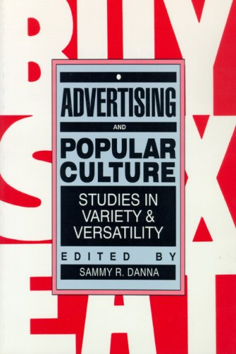 9780879725280: Advertising and Popular Culture: Studies in Variety and Versatility