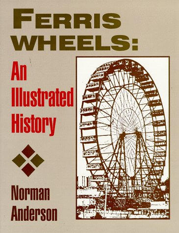 9780879725310: Ferris Wheels: An Illustrated History