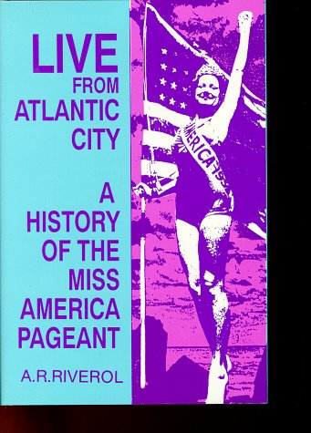 9780879725587: Live from Atlantic City: The Miss America Pageant Before, After, and In Spite of Television (Research; 376)