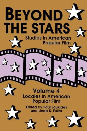 9780879725891: Beyond the Stars 4: Locales in American Popular Film (Vol.4)