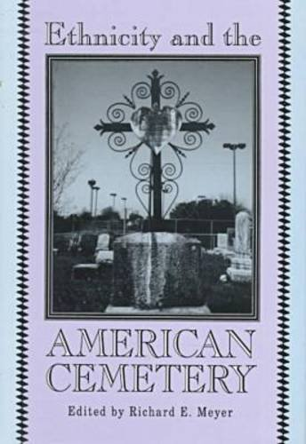 Ethnicity and the American Cemetery (Popular Music Series): Richard Meyer