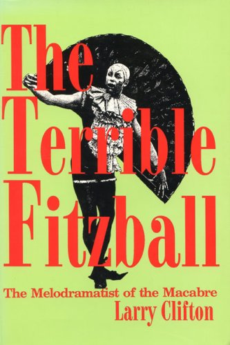 9780879726089: The Terrible Fitzball: The Melodramatist of the Macabre (Entertainment and Leisure Studies)