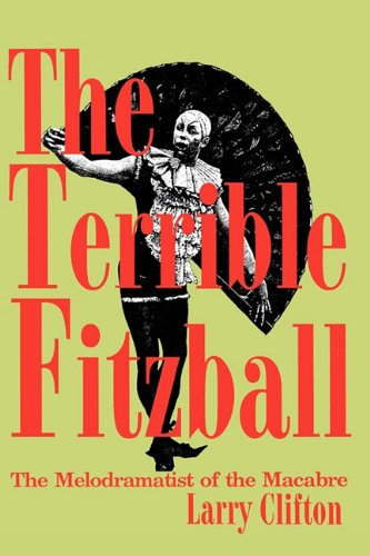 9780879726096: The Terrible Fitzball: The Melodramatist of the Macabre (Entertainment and Leisure Studies)
