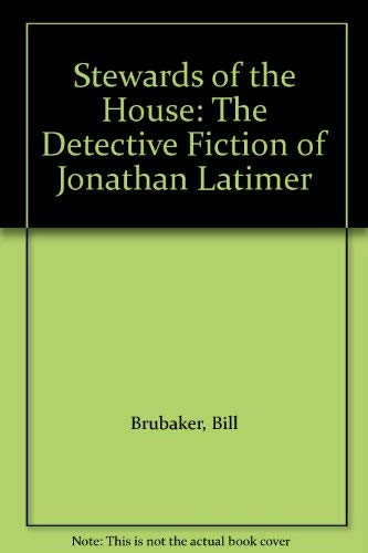 Stewards of the House: The Detective Fiction of Jonathan Latimer