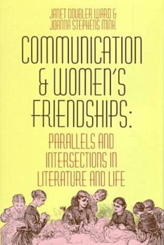 9780879726430: Communication and Women's Friendships: Parallels and Intersections in Literature and Life (Women's Studies Series)