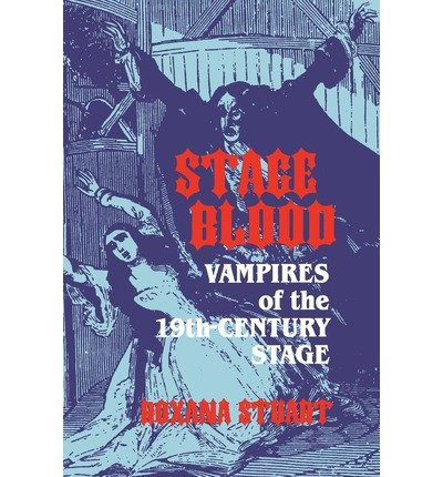 9780879726591: Stage Blood: Vampires of the 19th Century Stage