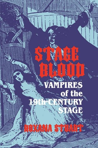 9780879726607: Stage Blood: Vampires of the 19th Century Stage