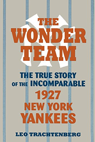 9780879726782: The Wonder Team: The True Story of the Incomparable 1927 New York Yankees (Sports and Culture Series)