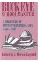 9780879726959: Buckeye Schoolmaster: A Chronicle of Midwestern Rural Life, 1853-1865