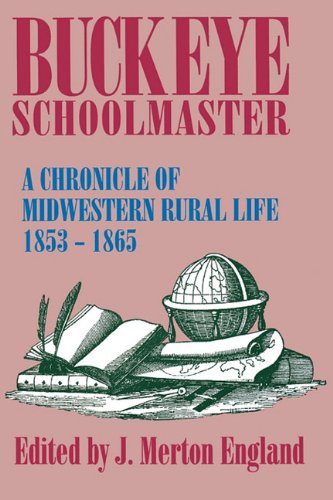 9780879726966: Buckeye Schoolmaster: A Chronicle of Midwestern Rural Life, 1853–1865