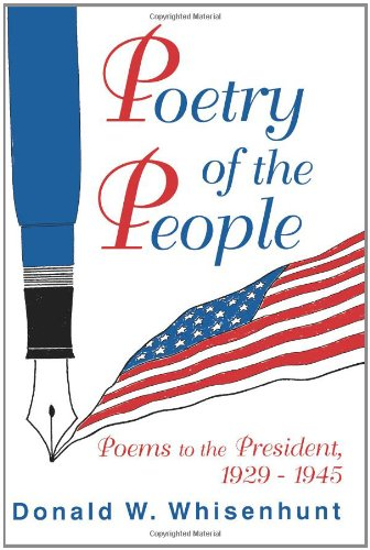 Poetry Of The People: Poems To The President, 1929-1945