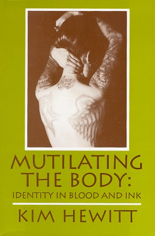 9780879727093: Mutilating the Body: Identity in Blood and Ink