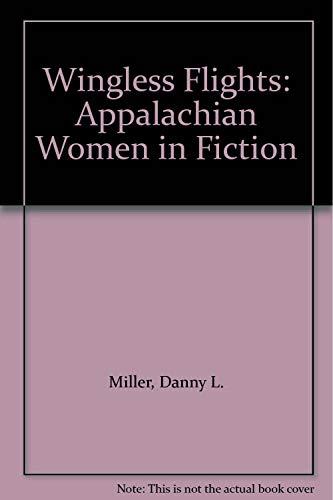 9780879727178: Wingless Flights: Appalachian Women in Fiction