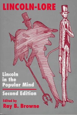 Lincoln-Lore Second Edition: Lincoln in the Popular Mind (Hardback): Browne