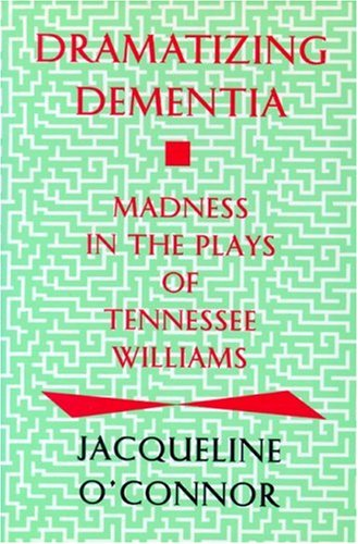 9780879727413: Dramatizing Dementia: Madness in the Plays of Tennessee Williams