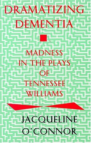 9780879727420: Dramatizing Dementia: Madness in the Plays of Tennessee Williams