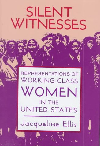 9780879727437: Silent Witnesses: Representations of Working-Class Women in the United States