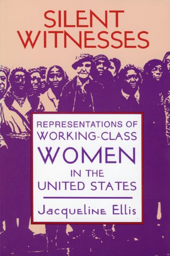 9780879727444: Silent Witnesses: Representations of Working-Class Women in the United States