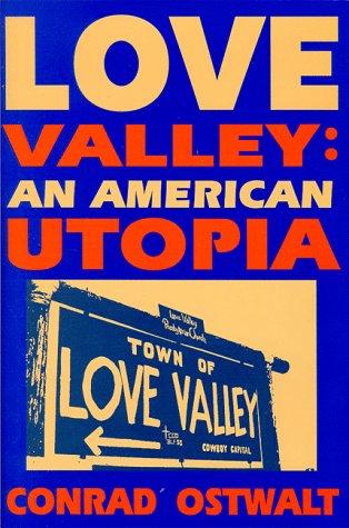 Love Valley an American Utopia (Hardback): Conrad Eugene Ostwalt