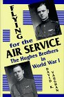 9780879727611: Flying for the Air Service: The Hughes Brothers in World War I
