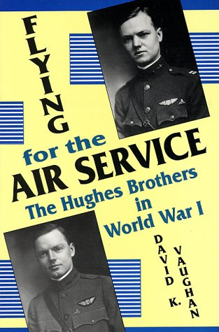 9780879727628: Flying for the Air Service: The Hughes Brothers in World War I