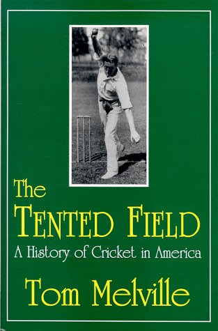 9780879727697: The Tented Field: A History of Cricket in America