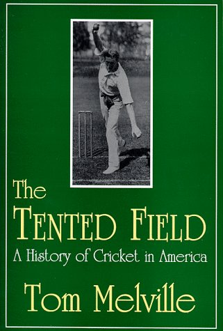 9780879727703: The Tented Field: A History of Cricket in America