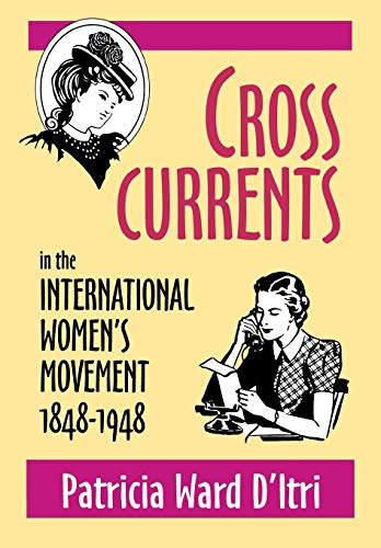 9780879727819: Cross Currents in the International Women's Movement, 1848-1948
