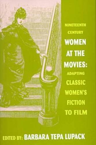 9780879728052: Nineteenth-Century Women at the Movies: Adapting Classic Women's Fiction to Film