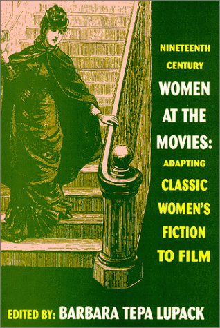 9780879728069: Nineteenth-Century Women at the Movies: Adapting Classic Women's Fiction to Film
