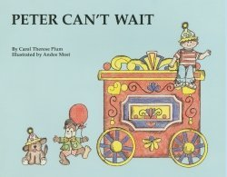 Peter Can't Wait (I Am Special Children's Storybooks): Plum, Carol Therese