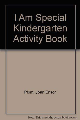 I Am Special Kindergarten Activity Book: Joan Ensor Plum,