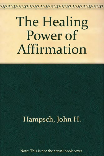 9780879731779: The Healing Power of Affirmation