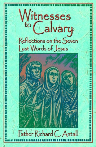 9780879733407: Witnesses to Calvary: Reflections on the Seven Last Words of Jesus