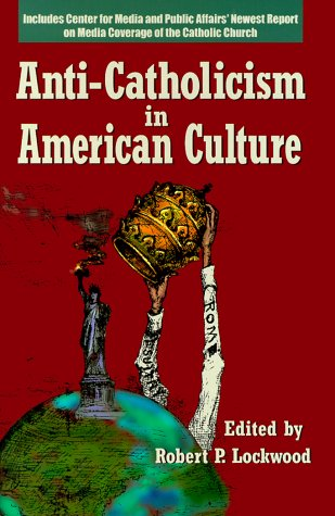 Anti-Catholicism in American Culture: Our Sunday Visitor (IN)