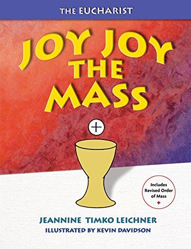 Joy Joy the Mass: Our Family Celebration - Leichner, Jeannine Timko
