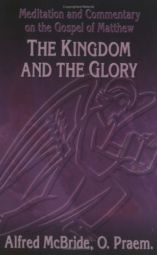 Matthew: The Kingdom and the Glory (OSV Read-Along Book) (0879733551) by Alfred A. McBride; O. Praem