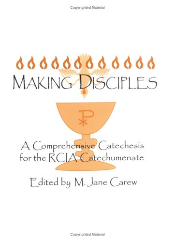 9780879733636: Making Disciples: A Comprehensive Catechesis for the Rcia Catechumenate