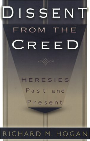 9780879734084: Dissent from the Creed: Heresies Past and Present