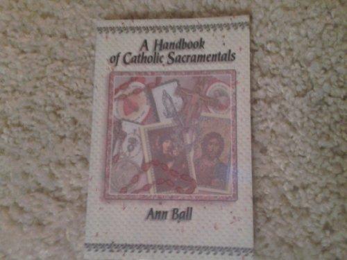9780879734480: A Handbook of Catholic Sacramentals