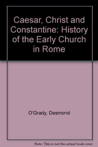 9780879734565: Caesar, Christ, and Constantine: A History of the Early Church in Rome