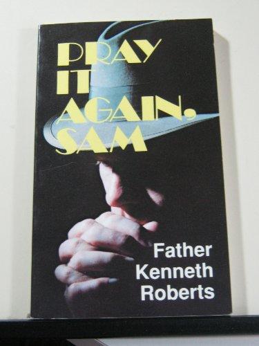 Pray It Again, Sam: Kenneth J. Roberts