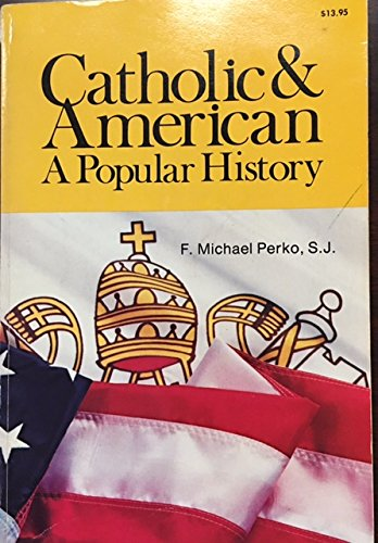 9780879734909: Catholic and American: A Popular History (OSV)
