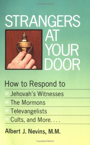9780879734961: Strangers at Your Door: How to Respond to Jehovah's Witnesses, the Mormons, Televangelists, Cults and More