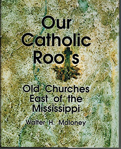 9780879735418: Our Catholic Roots: Old Churches East of the Mississippi